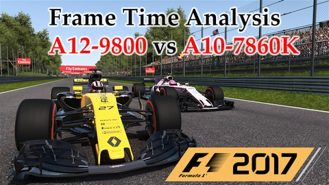 A12-9800 vs A10-7860K Frame Time Analysis - AMD APUs w/ R7 Graphics - F1 2017 [BENCHMARK - ITALIAN GP]