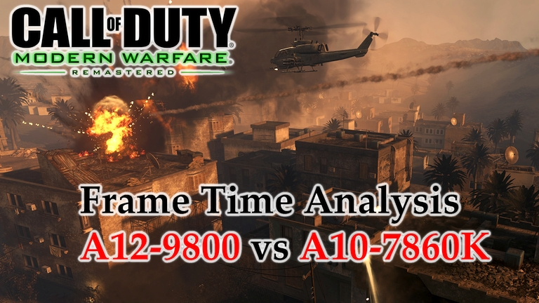 A12-9800 vs A10-7860K Frame Time Analysis - AMD APUs w/ R7 Graphics - Call of Duty: Modern Warfare Remastered [ACT1 - SHOCK & AWE]