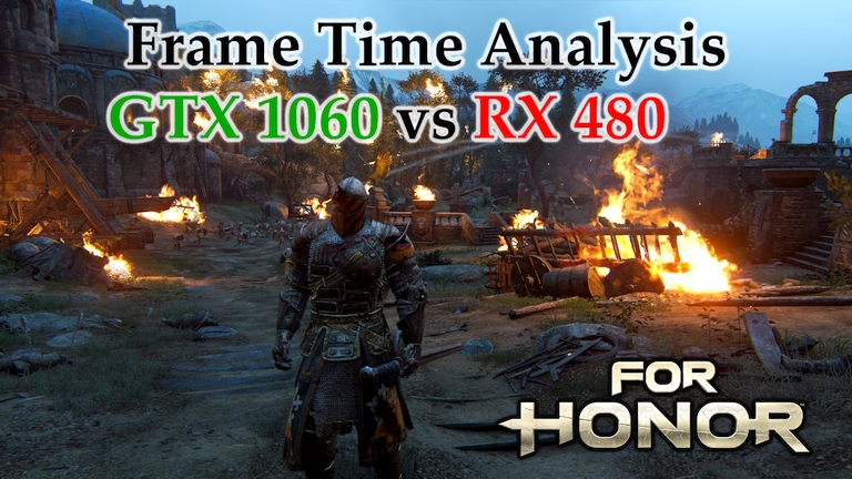 GTX 1060 vs RX 480 Frame Time Analysis - For Honor [KNIGHT'S STORY MODE]