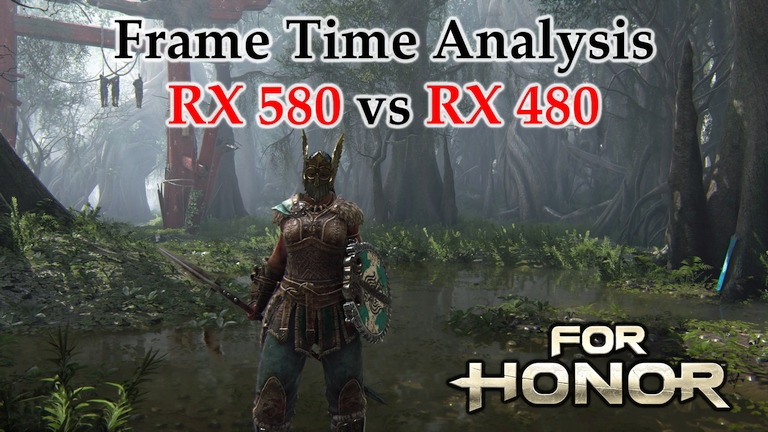 RX 580 vs RX 480 Frame Time Analysis - For Honor [VIKING'S STORY MODE]